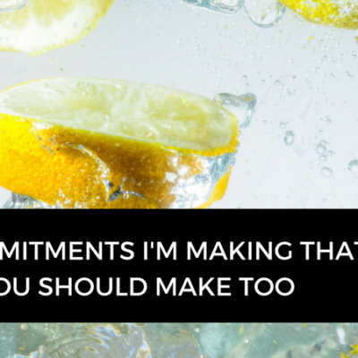 10 diet commitments I'm making, that you should make too