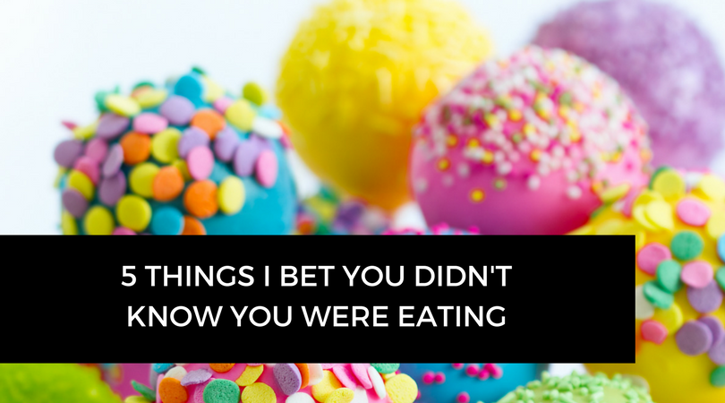 5 things I bet you didn't know you were eating