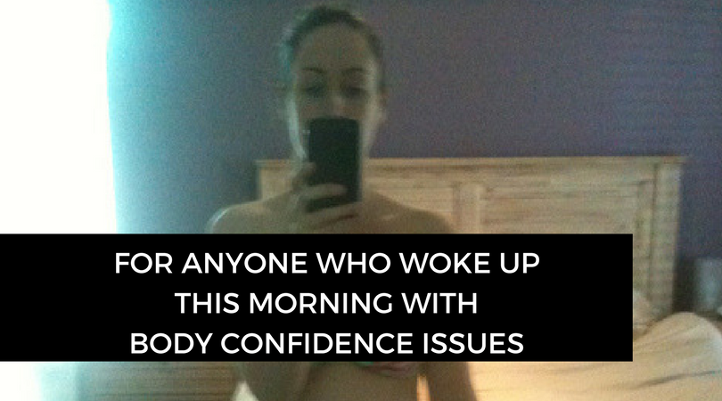 For anyone who woke up this morning with body confidence issues