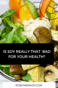Is soy really that bad for our health?