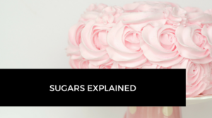 Sugars explained
