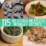 115 Delicious Meatless Monday Recipes