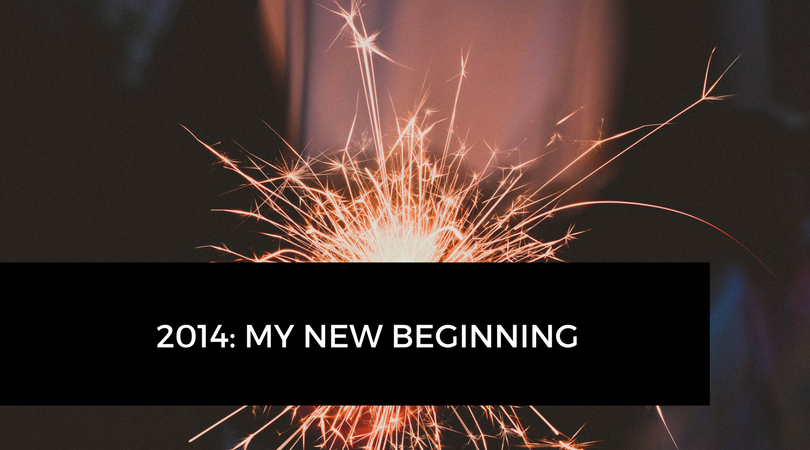 Is 2014 a new beginning for you?
