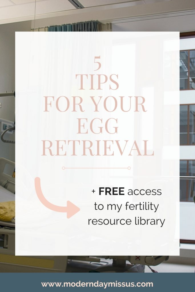 5 tips for your egg retrieval from Robyn Birkin @ Modern Day Missus
