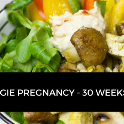 My Veggie Pregnancy – 30 weeks