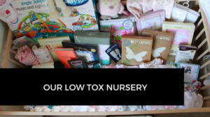 Our Low Tox Nursery