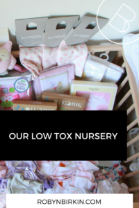 Our Low Tox Nursery - Robyn Birkin - Infertility Coach