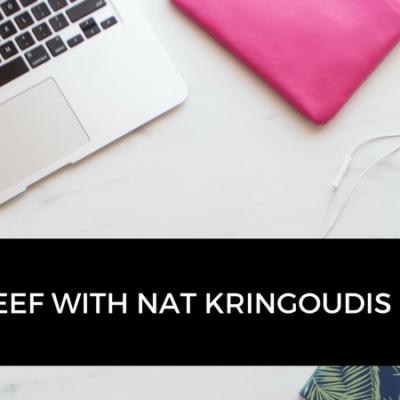 My beef with Nat Kringoudis