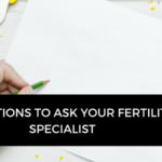 11 questions to ask your fertility specialist