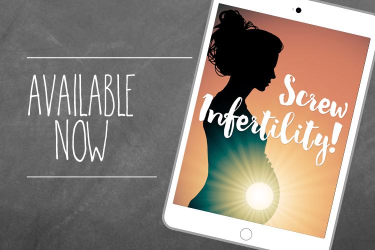 Screw Infertility by Robyn Birkin