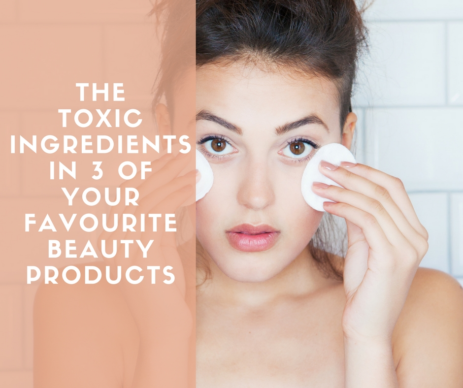 The toxic ingredients in our beauty products