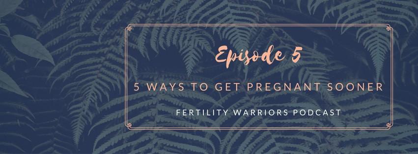 Fertility Warriors Podcast - Episode 1 : 5 ways to get pregnant sooner with Robyn Birkin of Modern Day Missus