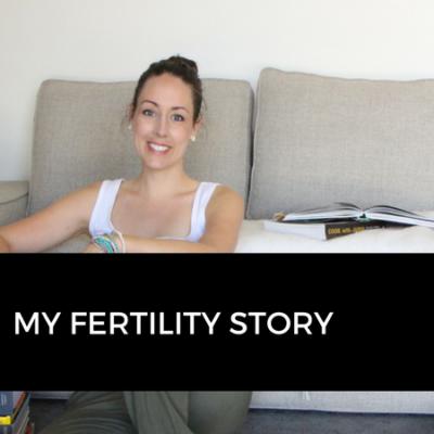 My Fertility Story