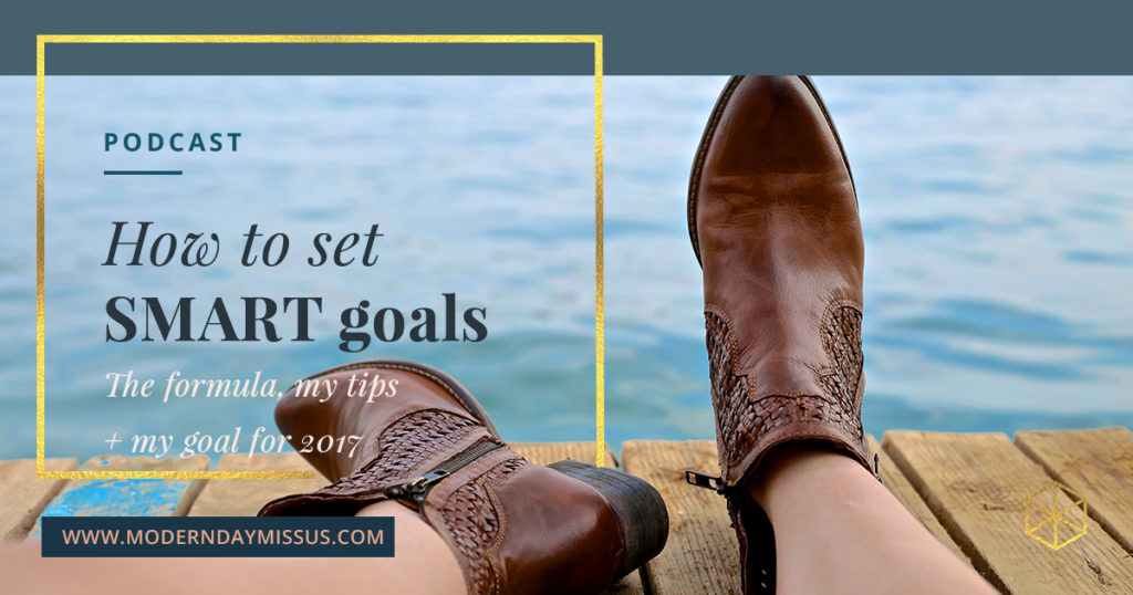 How to set SMART goals by Robyn Birkin at Modern Day Missus