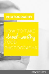 How to take drool worthy food photographs by Robyn Birkin