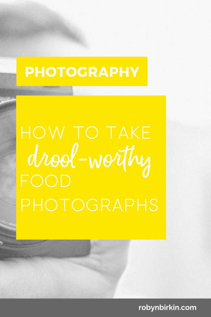 How to take drool worthy food photographs by Robyn Birkin