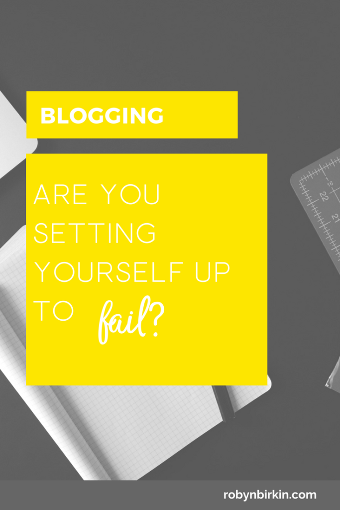 Are you setting yourself up to fail?
