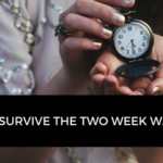 How to survive the Two Week Wait