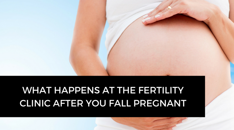 What happens at the fertility clinic after you fall pregnant