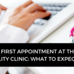 Your first appointment at the fertility clinic: what to expect
