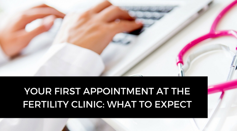 Your first appointment at the fertility clinic