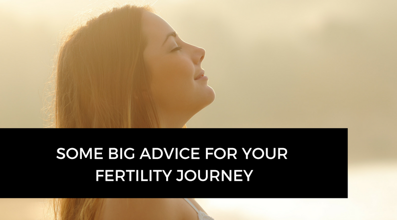 My biggest advice on your fertility journey