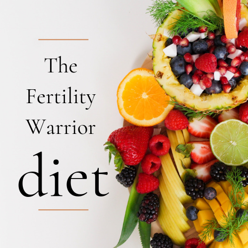 The Fertility Warrior Diet