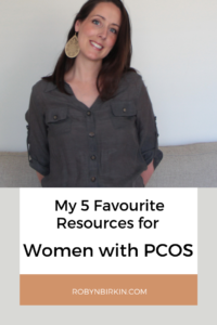 My 5 Favourite Resources for Women With PCOS | Robyn Birkin | Author, Podcaster, Eternal Optimist
