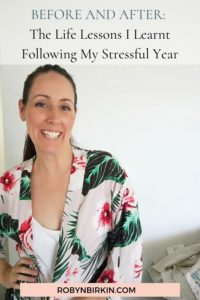 The Life Lessons I learnt following my stressful year | Robyn Birkin | Author, Podcaster and Eternal Optimist