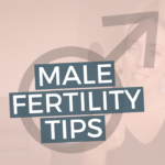 MALE FERTILITY TIPS TO GET PREGNANT FASTER | HOW HE CAN PLAY HIS PART IN TTC