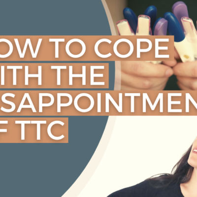 How to cope with the disappointment of trying to conceive (my 6-step process)