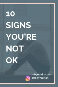 10 signs you're not ok