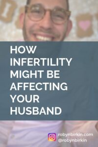 How infertility might be affecting your husband
