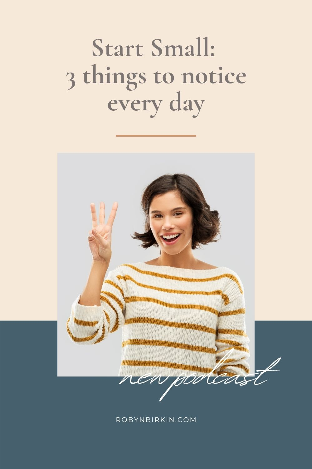 Start Small: 3 things to notice every day