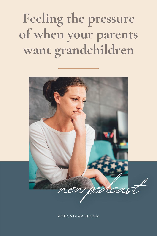 Parents want grandchildren